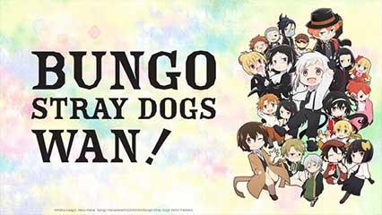 Bungou Stray Dogs Wan!